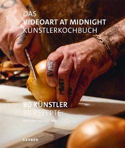 The Videoart at Midnight Künstlerkochbuch von Stüber,  Anton, Stüber,  Olaf
