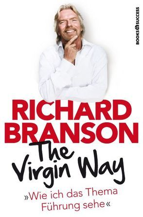 The Virgin Way von Branson,  Richard