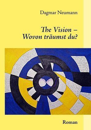 The Vision – Wovon träumst du? von Neumann,  Dagmar