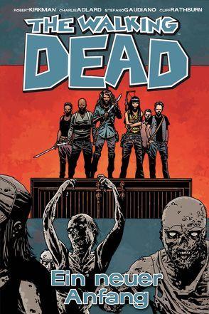 The Walking Dead 22: Ein neuer Anfang von Adlard,  Charlie, Frisch,  Marc-Oliver, Kirkman,  Robert