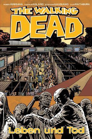 The Walking Dead 24: Leben und Tod von Adlard,  Charlie, Frisch,  Marc-Oliver, Kirkman,  Robert