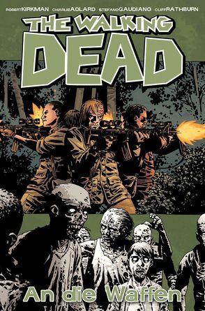 The Walking Dead 26: An die Waffen von Adlard,  Charlie, Kirkman,  Robert, Schuster,  Michael