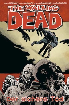 The Walking Dead 28: Der sichere Tod von Adlard,  Charlie, Kirkman,  Robert, Neubauer,  Frank