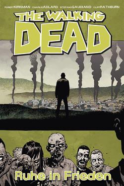 The Walking Dead 32: Ruhe in Frieden von Adlard,  Charlie, Kirkman,  Robert