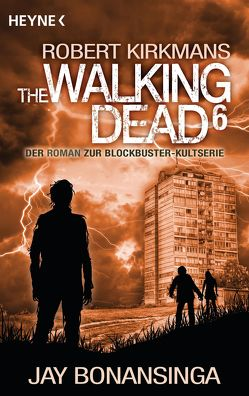 The Walking Dead 6 von Anker,  Wally, Bonansinga,  Jay, Kirkman,  Robert