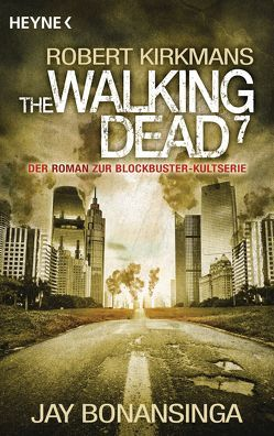 The Walking Dead 7 von Anker,  Wally, Bonansinga,  Jay, Kirkman,  Robert