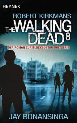 The Walking Dead 8 von Anker,  Wally, Bonansinga,  Jay, Kirkman,  Robert