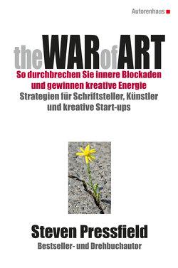 The War of Art So durchbrechen Sie innere Blockaden und gewinnen kreative Energie von Dufner,  Karin, Pressfield,  Steven