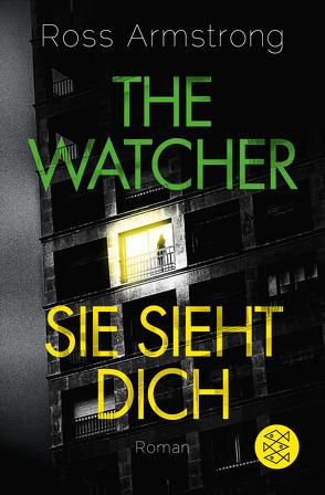 The Watcher – Sie sieht dich von Armstrong,  Ross, Strüh,  Christine