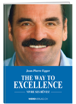 The Way to Excellence von Egger,  Jean-Pierre