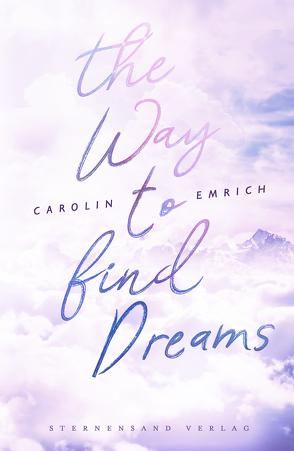 The way to find dreams: Sina & Aaron von Emrich,  Carolin