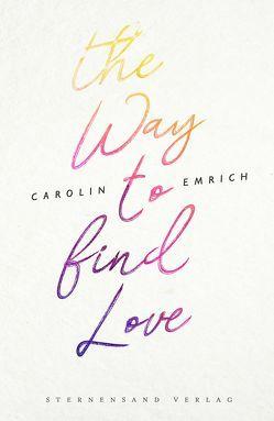 The way to find love von Emrich,  Carolin