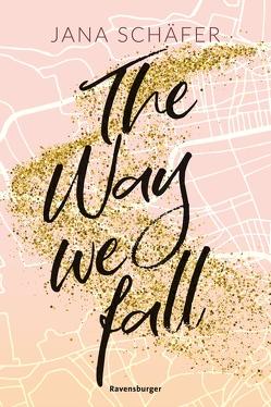 The Way We Fall – Edinburgh-Reihe, Band 1 von Pohl,  Romy, Schäfer,  Jana