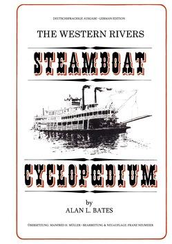 The Western Rivers Steamboat Cyclopoedium (deutsche Ausgabe) von Bates,  Alan L., Müller,  Manfred H., Neumeier,  Franz