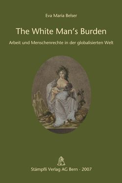 The White Man's Burden von Belser Wyss,  Eva M