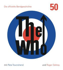 The Who: 50 von Daltrey,  Roger, Marshall,  Ben, Townshend,  Pete