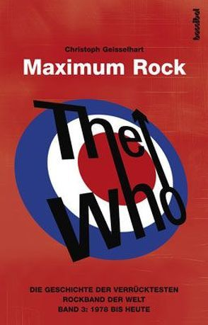 The Who – Maximum Rock von Geisselhart,  Christoph