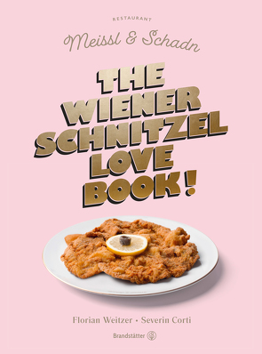 The Wiener Schnitzel Love Book! von Corti,  Severin, Weitzer,  Florian