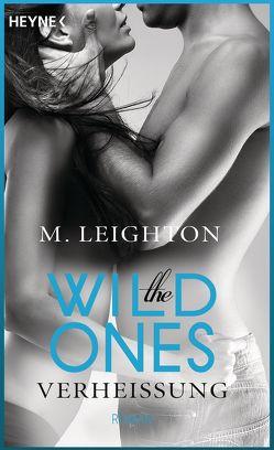 The Wild Ones von Leighton,  M., Pesch,  Ursula