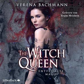The Witch Queen 1: The Witch Queen. Entfesselte Magie von Bachmann,  Verena, Meisheit,  Yesim