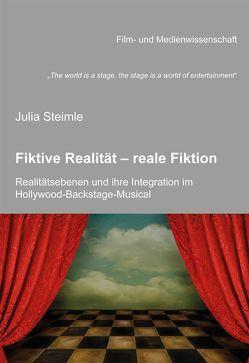 """""""The world is a stage, the stage is a world of entertainment"""". Fiktive Realität – reale Fiktion. Realitätsebenen und ihre Integration im Hollywood-Backstage-Musical von Schenk,  Irmbert, Steimle,  Julia, Wulff,  Hans-Jürgen"""