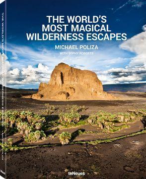 The World's Most Magical Wilderness Escapes von Poliza,  Michael