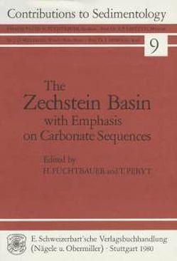 The Zechstein Basin with Emphasis on Carbonate Sequences von Füchtbauer,  Hans, Peryt,  Tadeusz