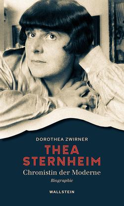 Thea Sternheim – Chronistin der Moderne von Zwirner,  Dorothea