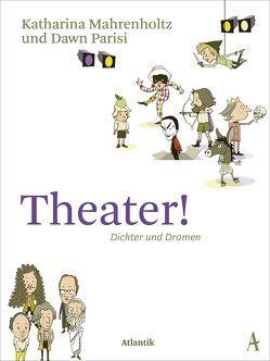 Theater! von Mahrenholtz,  Katharina, Parisi,  Dawn