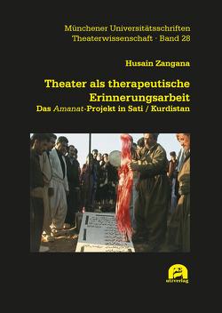 Theater als therapeutische Erinnerungsarbeit von Zangana,  Husain