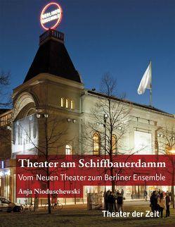Theater am Schiffbauerdamm von Nioduschewski,  Anja