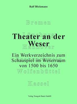 Theater an der Weser. von Böckmann,  Ralf