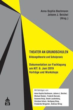 Theater an Grundschulen von Bachmann,  Anna-Sophie, Beichel,  Johann J.