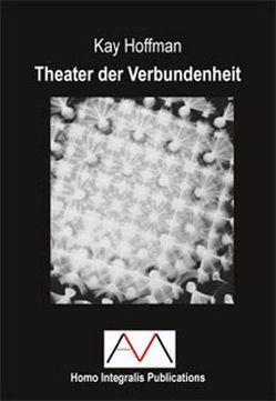 Theater der Verbundenheit von Hoffman,  Kay