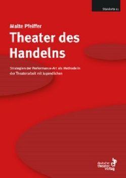 Theater des Handelns (Standorte 1) von Pfeiffer,  Malte