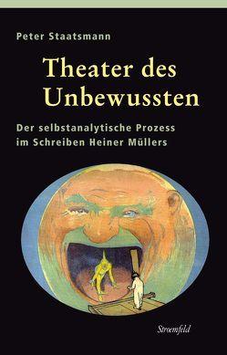 Theater des Unbewussten von Staatsmann,  Peter