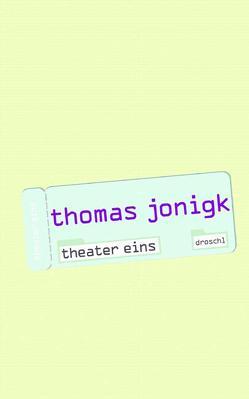 Theater eins von Jonigk,  Thomas