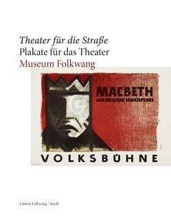 Theater für die Straße – Plakate für das Theater von Museum Folkwang,  Museum