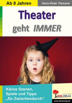 Theater geht IMMER von Tiemann,  Hans-Peter