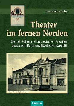 Theater im fernen Norden von Roedig,  Charistian