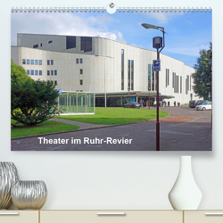 Theater im Ruhr-Revier (Premium, hochwertiger DIN A2 Wandkalender 2020, Kunstdruck in Hochglanz) von Hermann,  Bernd