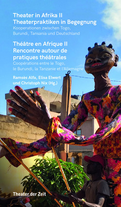 Theater in Afrika II – Theaterpraktiken in Begegnung von Alfa,  Ramsès, Elwert,  Elisa, Nix,  Christoph