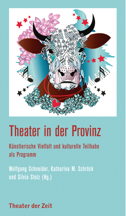 Theater in der Provinz von Schneider,  Wolfgang, Schröck,  Kristina M., Stolz,  Silvia