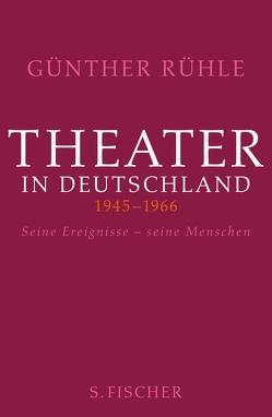 Theater in Deutschland 1946-1966 von Rühle,  Günther