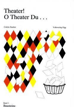Theater! O Theater du… / Theater! O Theater du… von Stauber,  Colette