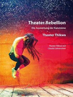 Theater.Rebellion von Lohrenscheit,  Claudia