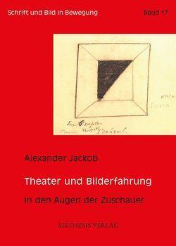 Theater und Bilderfahrung von Jackob,  Alexander