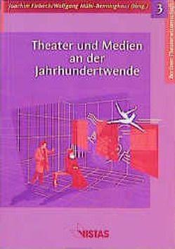 Theater und Medien an der Jahrhundertwende von Fiebach,  Joachim, Grund,  Uta, Kalisch,  Eleonore, Kuhla,  Holger, Mühl-Benninghaus,  Wolfgang, Pesek,  Michael