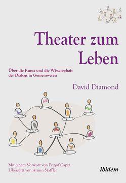 Theater zum Leben von Capra,  Fritjof, Diamond,  David, Staffler,  Armin