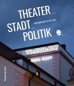 Theater_Stadt_Politik von Bruder,  David, Fischer,  Veronika, Grünauer,  David, Nix,  Christoph